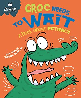 Croc Needs to Wait - A book about patience