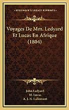 Voyages De Mm. Ledyard Et Lucas En Afrique (1804)