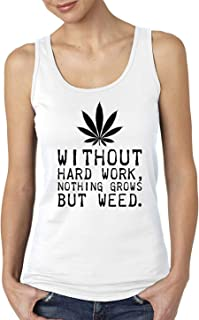 Without Hard Work Nothing Grows But Weed Women's Ladies Cotton White Vest Tank Top T-Shirt