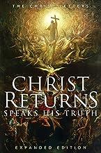 Christ Returns, Speaks His Truth: The Christ Letters