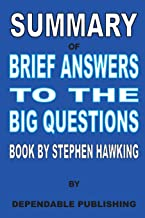 Summary of Brief Answers to the Big Questions Book by Stephen Hawking