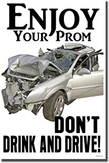 Enjoy Your Prom - Don't Drink & Drive - Driving Safety Poster