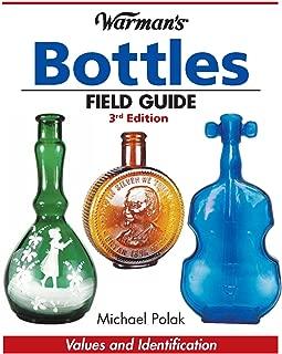 Warman's Bottles Field Guide (Warman's Field Guides Bottles: Values & Identification)