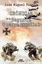Crónicas de la Segunda Guerra Mundial (Spanish Edition)