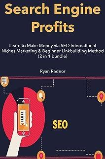 Search Engine Profits (2016): Learn to Make Money via SEO International Niches Marketing & Beginner Linkbuilding Method  (2 in 1 bundle)