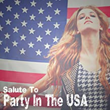 Party in the U.S.A. (Miley Cyrus Salute)