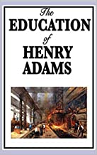 The Education of Henry Adams Illustrated (English Edition)