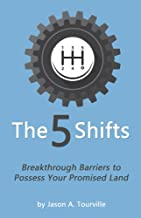 The 5 Shifts: Breakthrough barriers to possess your promised land