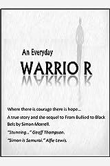 An Everyday Warrior Kindle Edition