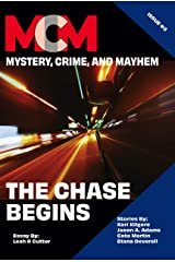 The Chase Begins: Mystery, Crime, and Mayhem: Issue 3 Kindle Edition