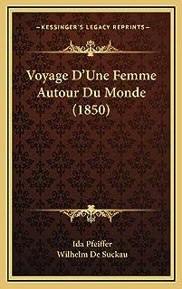 Voyage D'Une Femme Autour Du Monde (1850)