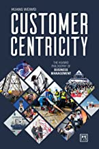 Customer Centricity: The Huawei Philosophy of Business Management