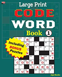 Large Print CODE WORD Book 1 (Large Print CODE WORD Book: 100 plus puzzles for hours of entertaining fun.) (Volume 1)