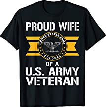 Proud Wife Of A United States Army Veteran O6 Colonel T-Shirt