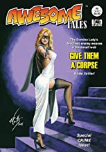 Awesome Tales #6: Domino Lady: Give Them a Corpse (Volume 6)