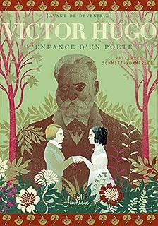 Victor Hugo : L'enfance d'un poête