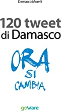 I 120 tweet di Damasco - Idee guida per una smart city. Il caso di Empoli (tweet 106 Vol. 15) (Italian Edition)