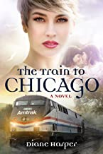 The Train to Chicago: The Train Series Book Three