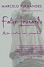 Fator Leonardo: Ação criativa mais primordial (Portuguese Edition)