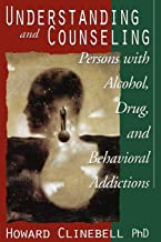 Understanding and Counseling Persons with Alcohol, Drug, and Behavioral Addictions