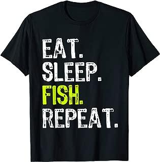 Eat Sleep Fish Repeat Fishing Fisherman Funny Gift T-Shirt T-Shirt