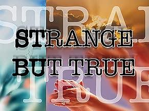 Strange but True?