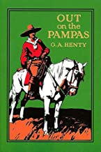 Out on the Pampas (This book is Illustrated): Or The Young Settlers