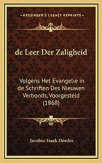 de Leer Der Zaligheid: Volgens Het Evangelie in de Schriften Des Nieuwen Verbonds, Voorgesteld (1868)