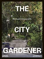 The City Gardener: Contemporary Urban Gardens