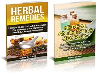 Anti cancer: Preventing Your Cancer Risk By Achieving Optimum Health With Herbal Remedies & Herbal Antibiotics (Anti-cance...