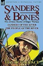 Sanders & Bones-The African Adventures: 1-Sanders of the River & the People of the River