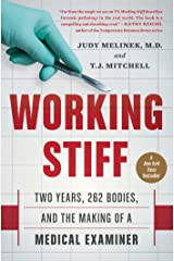Working Stiff: Two Years, 262 Bodies, and the Making of a Medical Examiner Kindle Edition