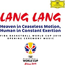 Heaven in Ceaseless Motion, Human in Constant Exertion (FIBA Basketball World Cup 2019 Opening Ceremony Music)