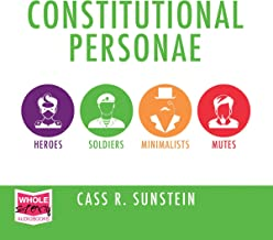 Constitutional Personae: Heroes, Soldiers, Minimalists, and Mutes (Inalienable Rights)