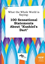 What the Whole World Is Saying: 100 Sensational Statements about Kushiel's Dart