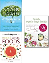Grain brain whole life plan, hidden healing powers of super & whole foods and healthy medic food for life 3 books collection set