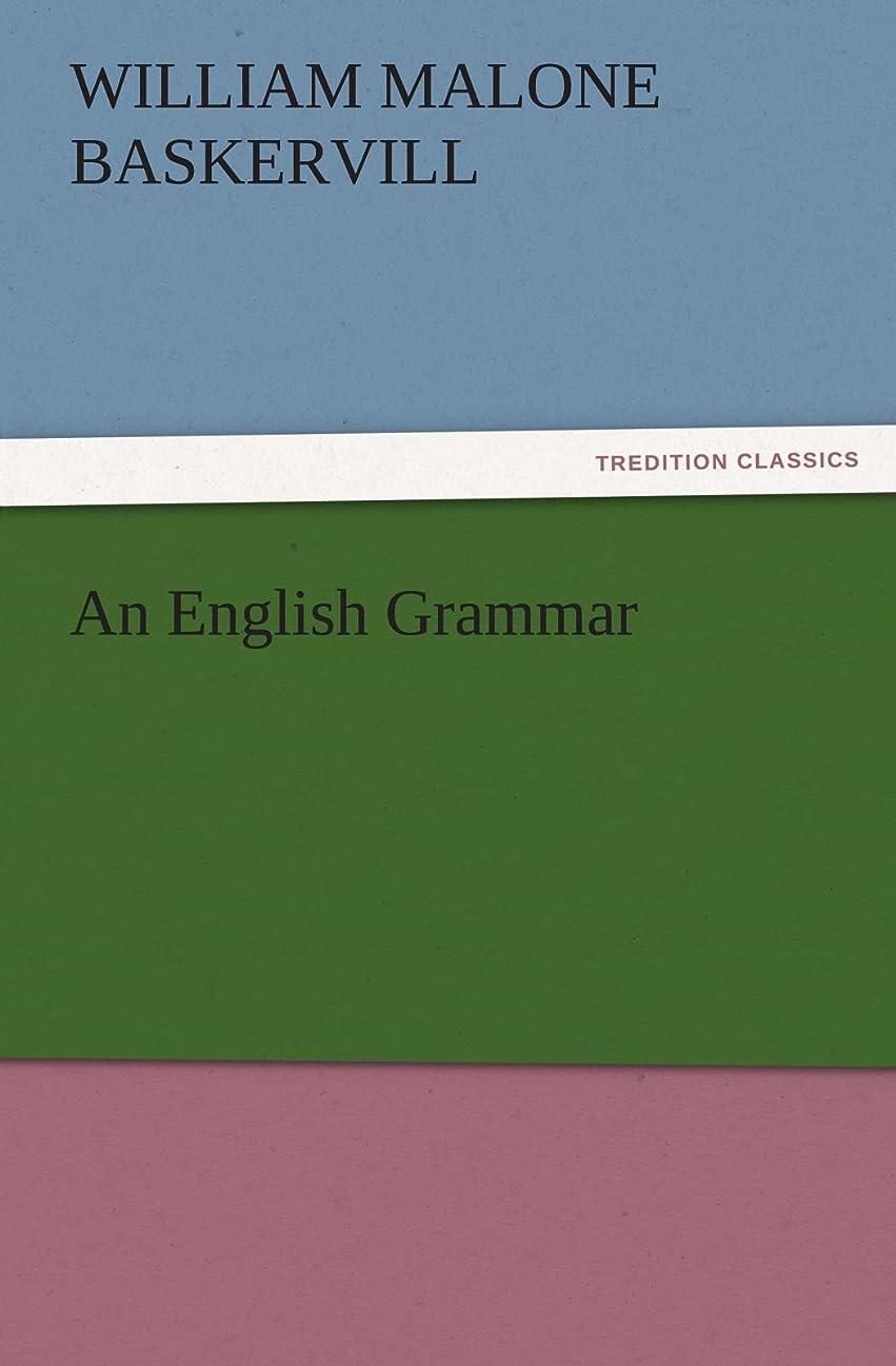 受動的凝視神秘An English Grammar (TREDITION CLASSICS)