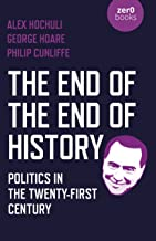 The End of the End of History: Politics in the Twenty-First Century (English Edition)