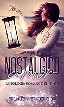 Nostálgico Amor: Antología Romance en Tinta (Spanish Edition)