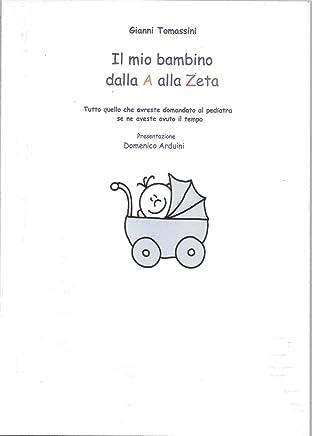 Il primo anno del bambino dalla A alla Zeta (tutto quello che avreste domandato al pediatra se ne aveste avuto il tempo)