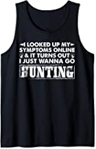 My Symptoms Turns Out I Just Wanna Go Hunting Funny Tank Top