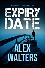 Expiry Date: A Gripping Crime Thriller (The DI Alec McKay Series Book 4) Kindle Edition