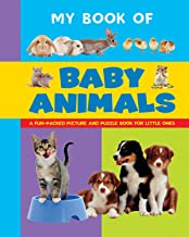 My Book of Baby Animals: A Fun-Packed Picture And Puzzle Book For Little Ones