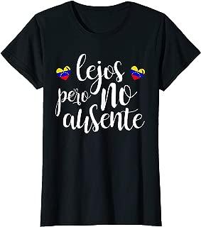 Womens Lejos pero NO Ausente Venezuela T-Shirt Venezuela Libre gift