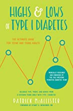 Highs & Lows of Type 1 Diabetes: The Ultimate Guide for Teens and Young Adults (English Edition)