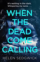 When the Dead Come Calling: The Burrowhead Mysteries: A Scottish Book Trust 2020 Great Scottish Novel