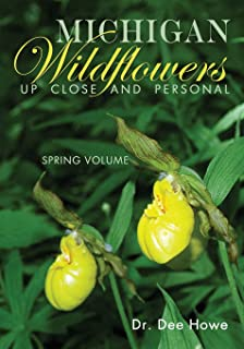 Michigan Wildflowers: Up Close and Personal: Spring Volume (Volume 1)