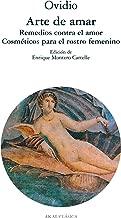 Arte de amar, remedios contra el amor / Art of Love, Love Remedies: Cosmeticos Para El Rostro Femenino (Clasica) (Spanish Edition)