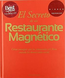 El secreto de un restaurante magnético. Cómo conseguir que