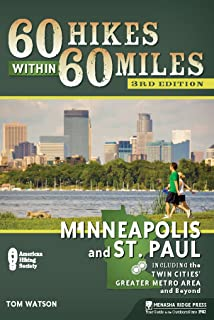 60 Hikes Within 60 Miles: Minneapolis and St. Paul: Including the Twin Cities' Greater Metro Area and Beyond